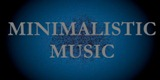 Minimalistic Music