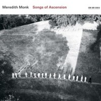 Meredith Monk – Songs of Ascension (ECM)