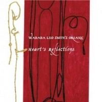 Wadada Leo Smith's Organic – Heart's Reflections (Cuneiform)