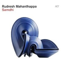 Rudresh Mahanthappa: Samdhi (ACT/One-HiFi)