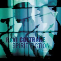 Ravi Coltrane: Spirit Friction (Blue Note)