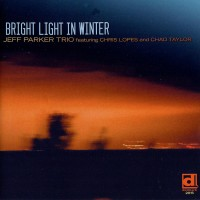 Jeff Parker Trio: Bright Light In Winter (Delmark)