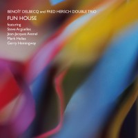 Benoit Delbecq & Fred Hersch Double Trio: Fun House (Songlines)