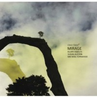 Ellery Eskelin, Susan Alcorn & Michael Formanek: Mirage (Clean Feed)