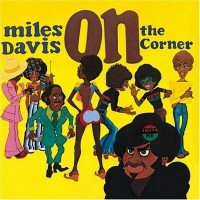 Miles Davis: On the Corner (Columbia)