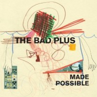 The Bad Plus: Made Possible (E1 Entertainment)