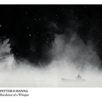 Petter O Hanna: Rendition Of A Whisper (Gigafon)