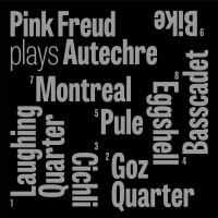 Pink Freud – Plays Autechre (Mystic Production)